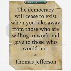 The democracy will cease to exist