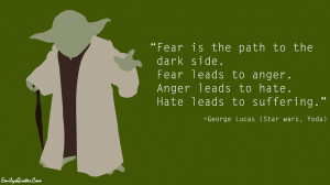 Fear Is The Path To The Dark Side - Anger Quote
