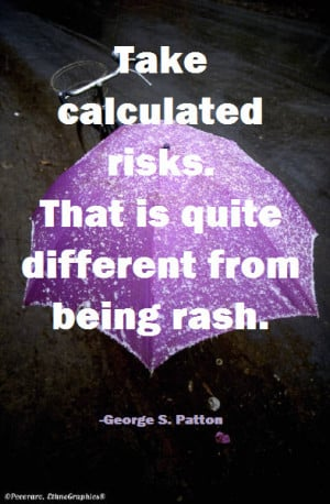 General Patton on calculated risks