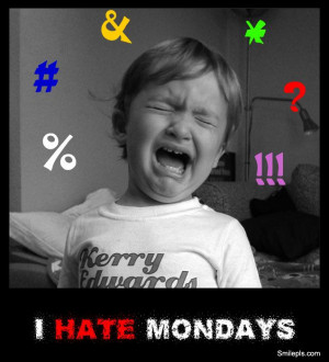 hate Monday quotes | Hate Mondays - At Work Pictures at SmilePls.com