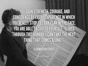 You Gain Strength Courage...