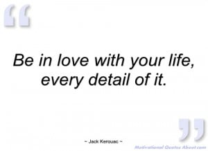 be in love with your life jack kerouac