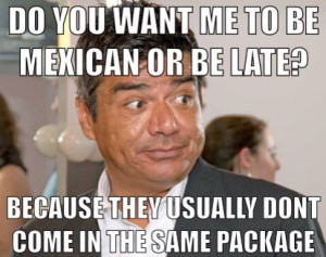 George lopez funny Mexican quote