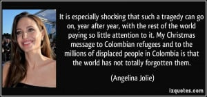 ... refugees and to the millions of displaced people in Colombia is that