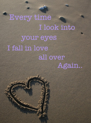 ... Into Your Eyes I Fall In Love All Over Again... Love quote pictures