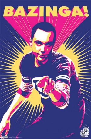 Big Bang Theory - Sheldon Bazinga Poster