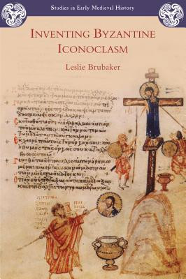 "Start by marking ""Inventing Byzantine Iconoclasm"" as Want to Read:"