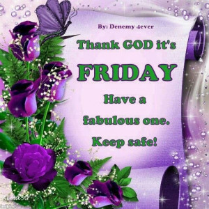 Fabulous Friday!Fabulous Friday, Happy Friday, Aaaaaa, Daily Quotes ...