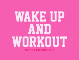 Get up and Workout, My mom got up and worked out without me today ...