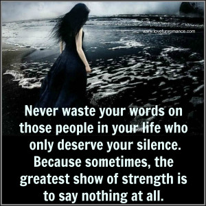 waste your words on those people in your life who only deserve your ...