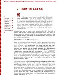 Over Love - How to let go - Romance Advice. When you have to get over ...