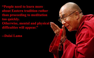 The Dalai Lama himself has also warned against too casual an approach ...