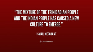 The mixture of the Trinidadian people and the Indian people has caused ...