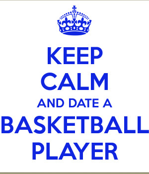 keep-calm-and-date-a-basketball-player-263.png