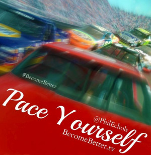 Pace yourself quote via www.Facebook.com/BecomeBetter and www ...
