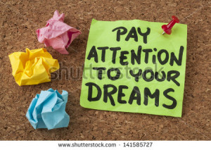 pay attention to your dreams - motivation or self improvement concept ...