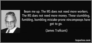 Beam me up. The IRS does not need more workers. The IRS does not need ...