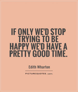 Happy Quotes Trying Quotes Edith Wharton Quotes