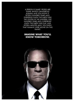 The most amazing quote from MIB – Agent K.