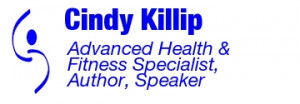 Cindy Killip: Health and Fitness Specialist, Author and Speaker