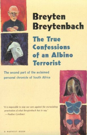 """Start by marking """"The True Confessions of an Albino Terrorist"""" as ..."""