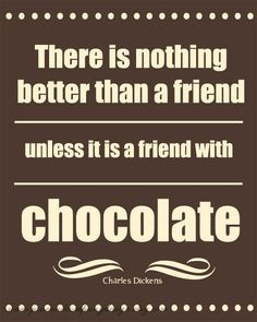 ... quotes chocolates charles dickens best friends quotes chocolate quotes