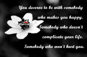 You Deserve With Somebody...