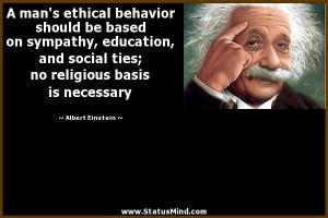 ... religious basis is necessary - Albert Einstein Quotes - StatusMind.com