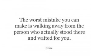 File Name : the-worst-mistakes-you-can-make-is-walking-away-from-the ...