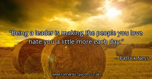 being-a-leader-is-making-the-people-you-love-hate-you-a-little-more ...