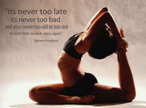 never-too-late-bikram-yoga-quote