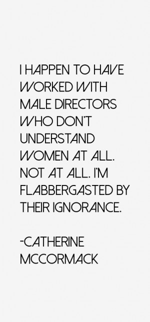 have worked with male directors who don 39 t understand women at all ...