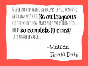 Roald Dahl Quotes Matilda Matilda by roald dahl quote .