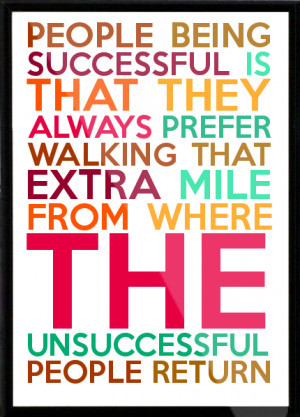 PEOPLE BEING SUCCESSFUL IS THAT THEY ALWAYS PREFER WALKING THAT EXTRA ...