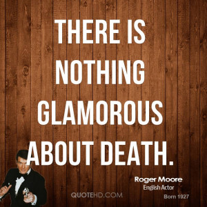 roger-moore-roger-moore-there-is-nothing-glamorous-about.jpg