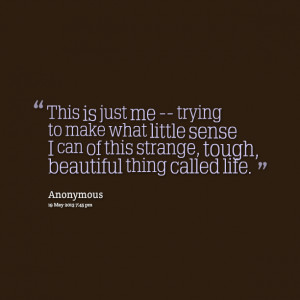 Quotes Picture: this is just me trying to make what little sense i can ...