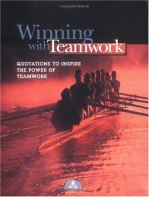 Winning with Teamwork: Quotations to Inspire the Power of Teamwork