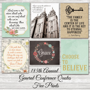 185th Annual General Conference Quotes (April 2015) Free Prints