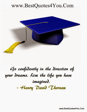 ... of High School Graduation Quotes . Inspirational Graduation Quotes