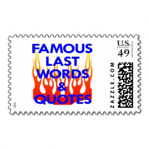 Famous Last Words Quotes Section Postage Stamp