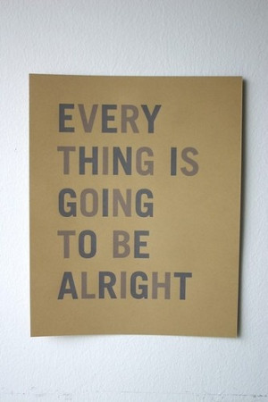 everything is going to be alright