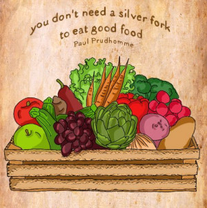 illustration by Celine Schroeder, quote by Paul Prudhomme.