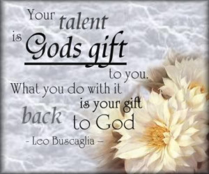 ... back to God. Leo BuscagliaGod Gift, Leo Buscaglia, Inspiration Quotes