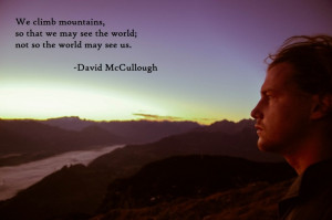 We climb mountains . . .