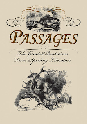 ... up a copy of Passages for more essential hunting and fishing quotes