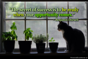 """Inspirational Quote: """"The secret of success is to be ready when your ..."""