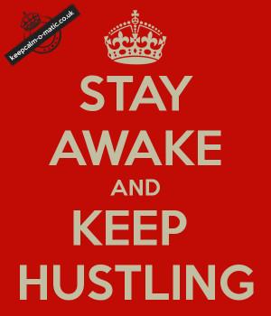 Hustle Money Quotes Always hustle and scheme,
