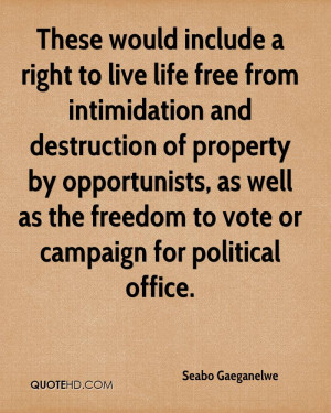 These would include a right to live life free from intimidation and ...