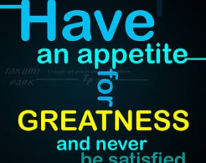Appetite For Greatness Quote Art Pr int, Inspiring Quote Print, Home ...