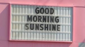 good morning, quote, sunshine